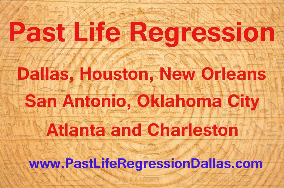 Past Life Regression Events in Dallas, Houston, New Orleans, San Antonio, Oklahoma City, Hot Springs Atlanta and Charleston